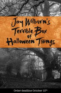 Jay Wilburn's Terrible Box of Halloween Things