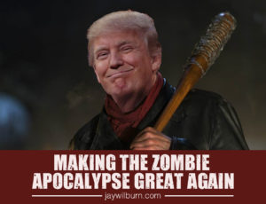 making-the-zombie-apocalypse-great-again
